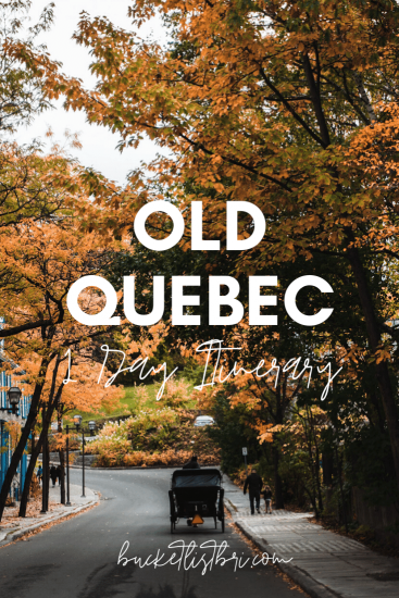 Old Quebec 1 Day Itinerary www.bucketlistbri.com