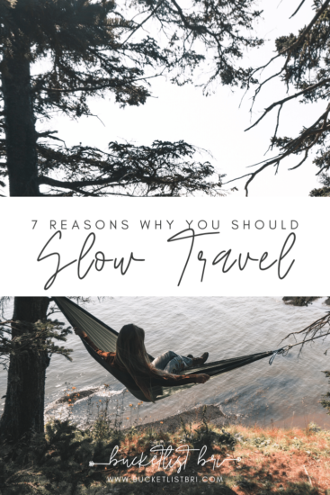 Slow Travel: What Is It and 7 Reasons Why You Should Practice It | Bucketlist Bri www.bucketlistbri.com #slowtravel #responsibletravel #travel #sustainabletravel
