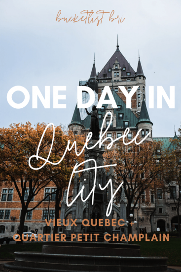 How to spend one day in Old Quebec City www.bucketlistbri.com
