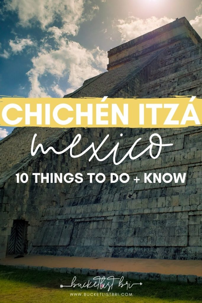 Chichén Itzá: 10 Things to Do and Know + Day Trip Itineraries