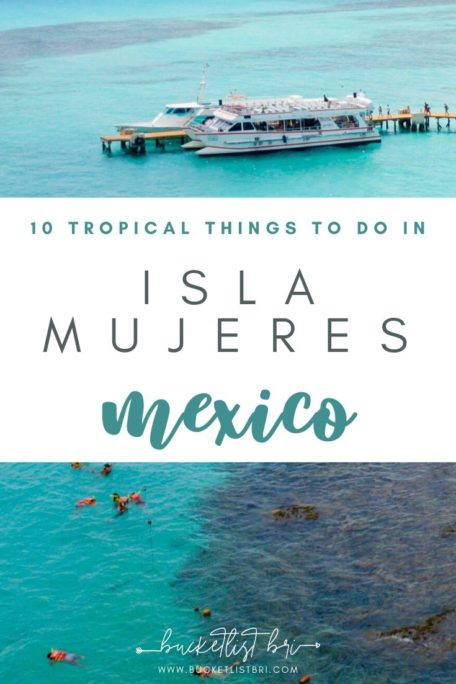 10 Tropical Things to Do in Isla Mujeres, Mexico | Bucketlist Bri #mexico #islamujeres #tropical