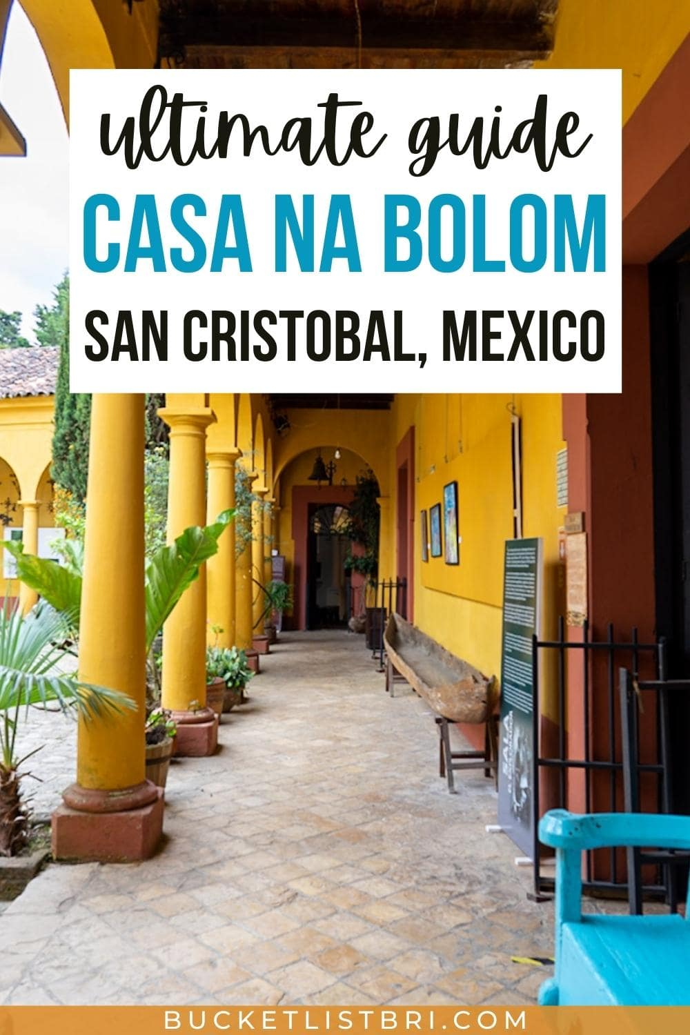 "pin with text overlay ""ultimate guide to casa na bolom in san cristobal, mexico"""