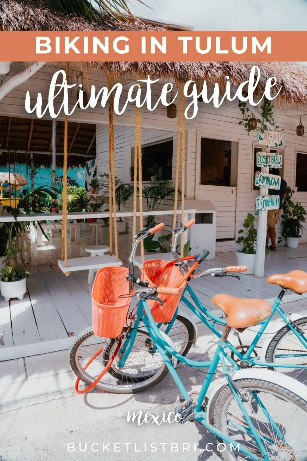 photo of bicycles in tulum with text overlay